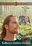 Luke: Slave & Physician (Intrepid Men of God Book 3)