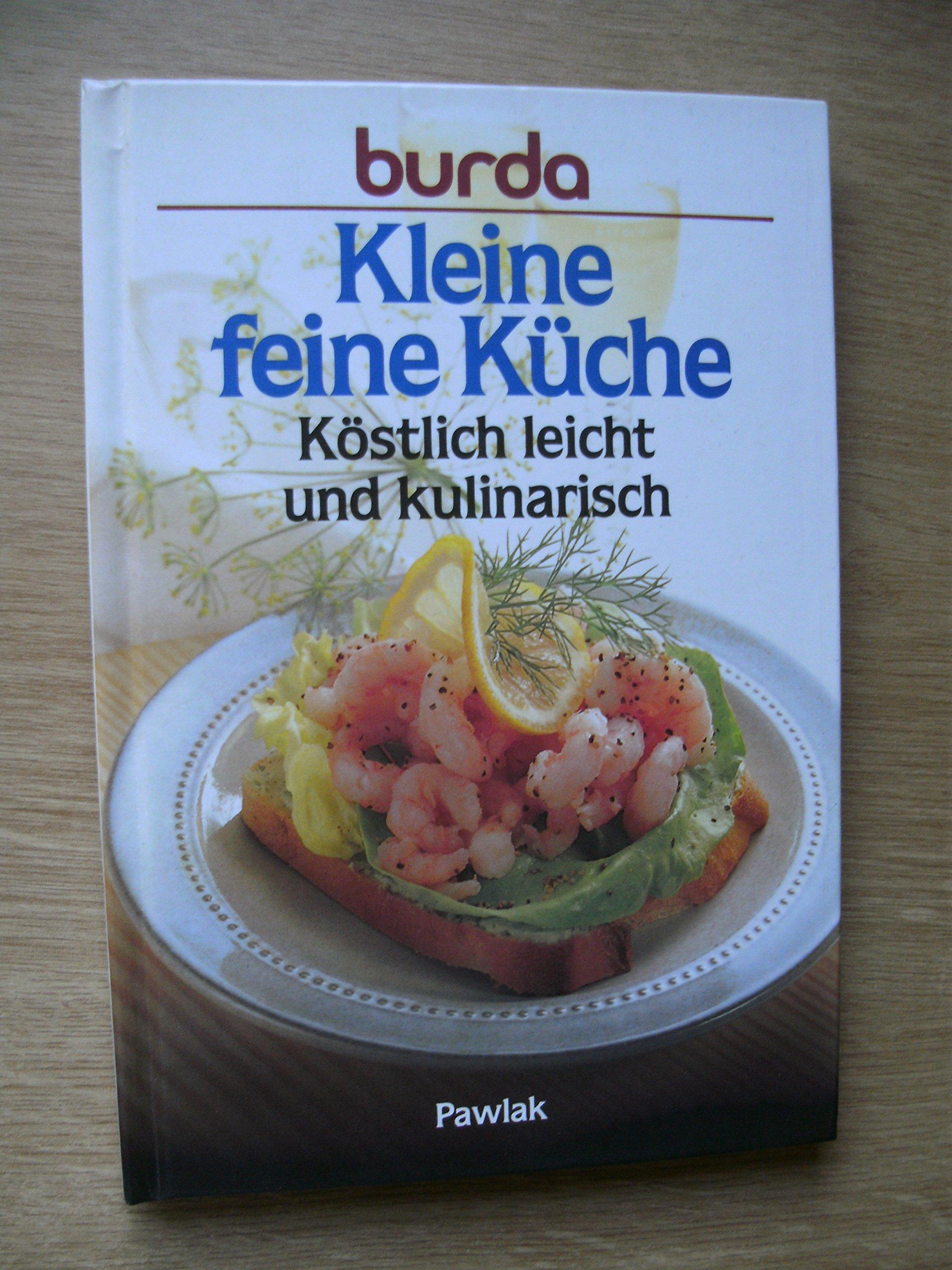 Kleine feine Küche Köstlich leicht und kulinarisch: Amazon.de: Bücher