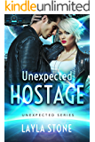 Unexpected Hostage (Unexpected Series Book 1)