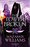 The Tower Broken: Tower and Knife Book III (Tower and Knife Trilogy 3)