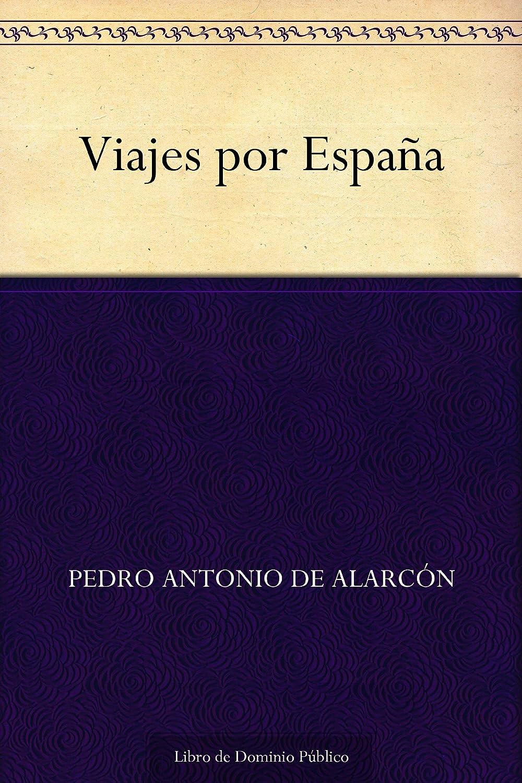 Viajes por España eBook: de Alarcón, Pedro Antonio: Amazon.es ...