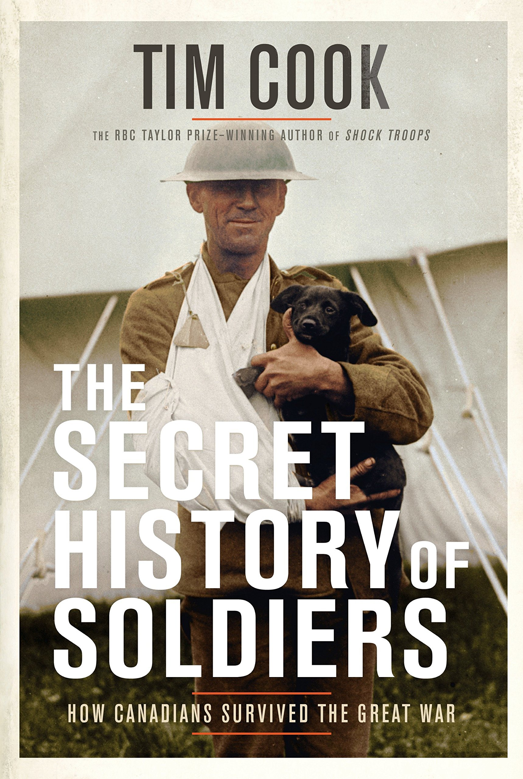 The Secret History of Soldiers: How Canadians Survived the