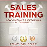 Sales Training: How to Deal with Objections, Secrets Techniques for Prospecting, and How to Find Success in Selling