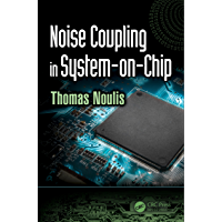 Noise Coupling in System-on-Chip (Devices, Circuits, and Systems)