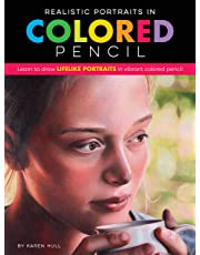 Realistic Portraits in Colored Pencil: Learn to draw lifelike portraits in vibrant colored pencil