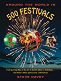 Around the World in 500 Festivals: From Burning Man in the US to Kumbh Mela in Allahabad The World's Most Spectacular Celebrations