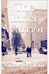 The Inner Warrior: Listen within for guidance Kindle Edition