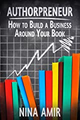 Authorpreneur: How to Build a Business around Your Book Kindle Edition