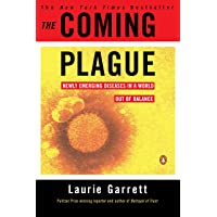 The Coming Plague: Newly Emerging Diseases in a World Out of Balance