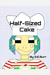 Half-Sized Cake: A Funny Story About Fractions (Funny Math Stories Book 5) Kindle Edition