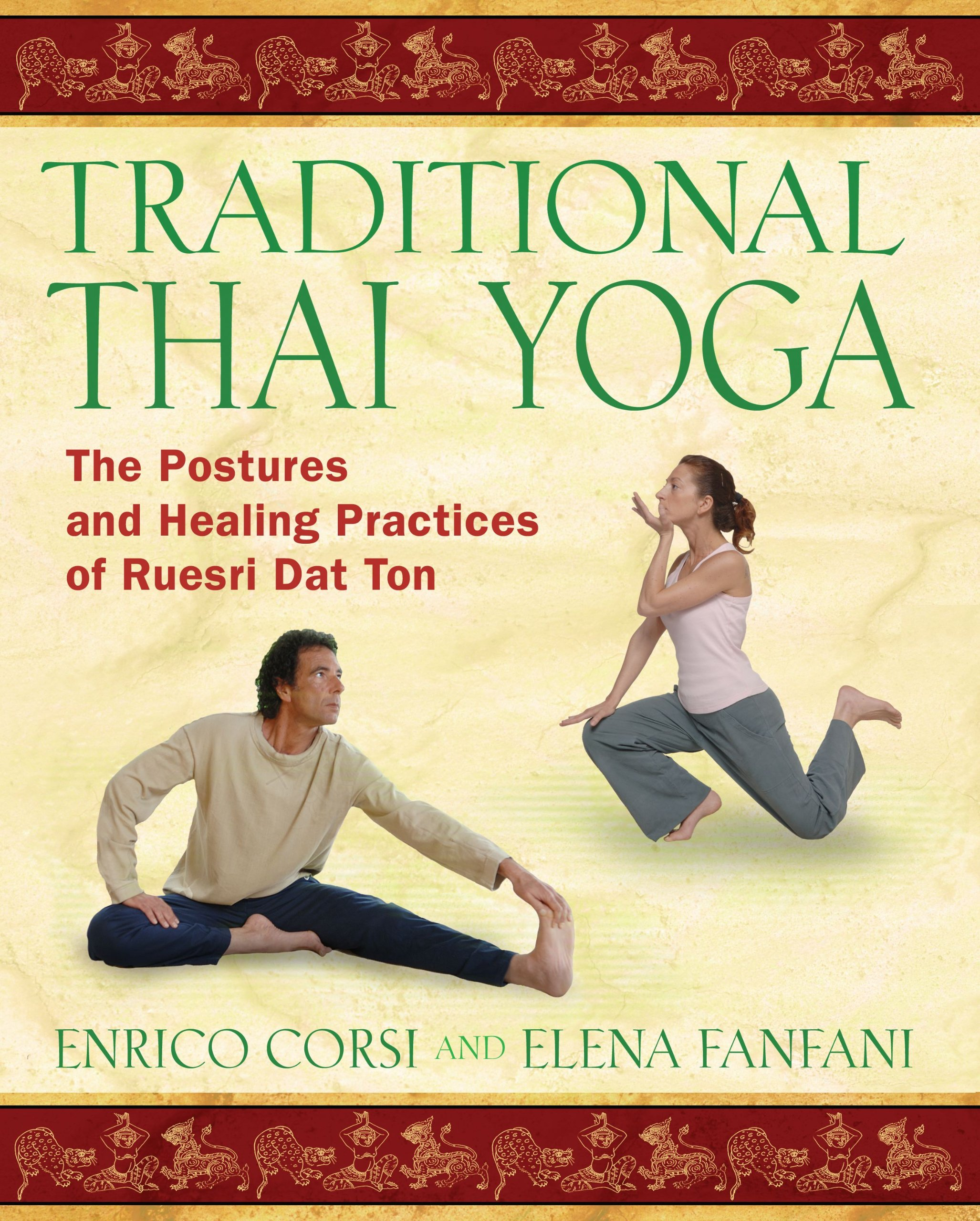 Traditional Thai Yoga: The Postures and Healing Practices of ...