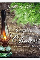 Carol's Choice: A Western Christmas Carol (Carrie Town Texas Book 5) Kindle Edition