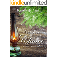 Carol's Choice: A Western Christmas Carol (Carrie Town Texas Book 5)