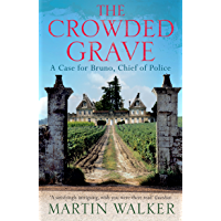 The Crowded Grave: escape to the beautiful south of France with this charming mystery (Bruno Chief of Police Book 4)