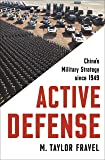 Active Defense: China's Military Strategy since 1949 (Princeton Studies in International History and Politics (167))