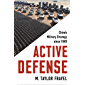 Active Defense: China's Military Strategy since 1949 (Princeton Studies in International History and Politics Book 167) (English Edition)