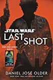 Last Shot (Star Wars): A Han and Lando Novel