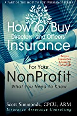 How To Buy Directors' and Officers' Insurance For Your Nonprofit (How To Buy Insurance Series Book 1) Kindle Edition