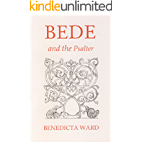 Bede and the Psalter (Fairacres Publications Book 141)