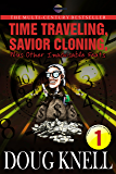 Time Traveling, Savior Cloning, Plus Other Inadvisable Feats (Harry Dandruff Universe Book 1)