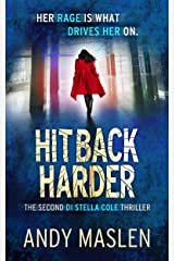 Hit Back Harder (The DI Stella Cole Thrillers Book 2) Kindle Edition