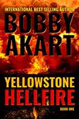 Yellowstone: Hellfire: A Post-Apocalyptic Survival Thriller (The Yellowstone Series Book 1) Kindle Edition