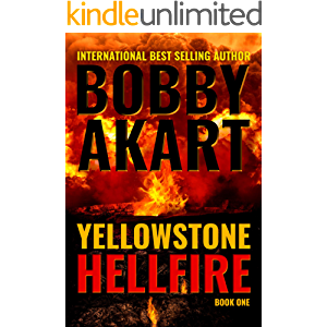 Yellowstone Hellfire: A Disaster Thriller (The Yellowstone Series Book 1)