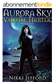 True North (Aurora Sky: Vampire Hunter, Vol. 6) (English Edition)