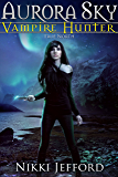 True North: Aurora Sky: Vampire Hunter, Book 6