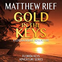 Gold in the Keys: A Logan Dodge Adventure: Florida Keys Adventure Series, Book 1