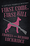 First Come, First Kill (The Captain Heimrich Mysteries)