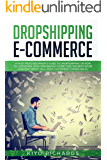 DROPSHIPPING E-COMMERCE: A Must-read Beginner's Guide to Dropshipping on How to Customize Your Own Brand Store, Find the…