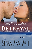 The Sound of Betrayal (Puget Sound ~ Alive With Love Book 2)