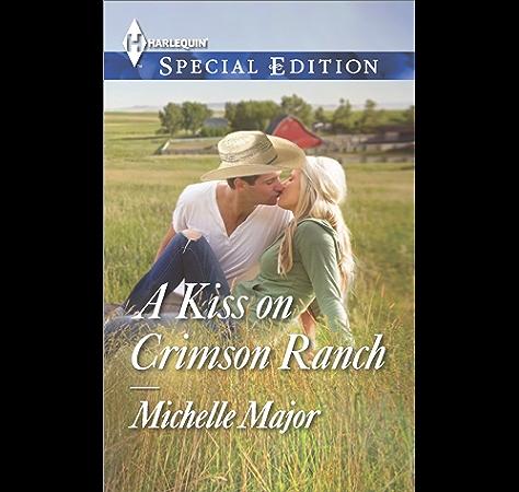 A Kiss On Crimson Ranch A Single Dad Romance Crimson Colorado Book 1 Kindle Edition By Major Michelle Literature Fiction Kindle Ebooks Amazon Com