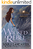The Wicked Rebel (Blackhaven Brides Book 3) (English Edition)