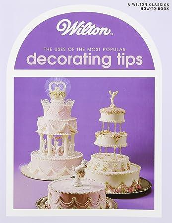 Amazoncom Wilton Uses of Decoration Tips Book Wilton Enterprises