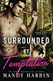 Surrounded By Temptation (Woods Family Series Book 3)