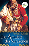 Das Amulett des Sarazenen: Roman