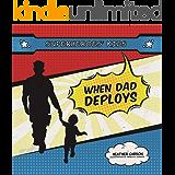 Superheroes' Kids: When Dad is Deployed