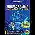 Enneagramma - I Nove Abitanti della Terra: Scopri il tuo enneatipo e trasforma la tua vita