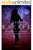 30th Century: Escape (30th Century Trilogy Book 1)