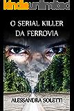 O serial killer da ferrovia