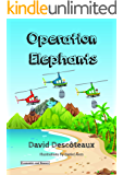 Operation Elephants (Economics and finance for kids Book 1)
