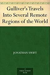 Gulliver's Travels Into Several Remote Regions of the World Kindle Edition