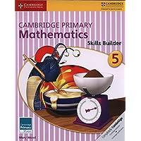 Cambridge Primary Maths: Cambridge Primary Mathematics Skills Builder 5