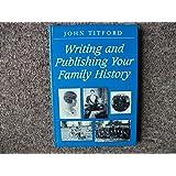 Writing and Publishing Your Family History (Genealogy)