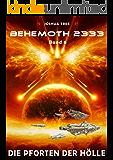 Behemoth 2333 - Band 6: Die Pforten der Hölle (German Edition)