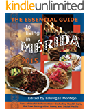 The Essential Guide to Living in Mérida 2015: Tons of Useful Information (English Edition)