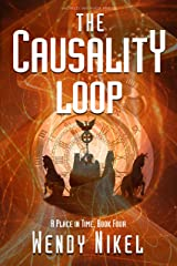 The Causality Loop (Place in Time Book 4) Kindle Edition