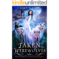 Taken by Werewolves (The Lost Princess of Howling Sky Book 1) - A Reverse Harem Paranormal Werewolf Romance Series